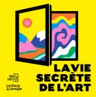 La vie secrète de l'art