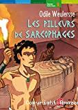 Pilleurs de sarcophages (Les)