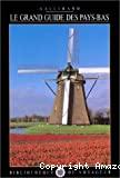 Grand guide des Pays-Bas (Le)