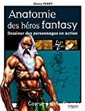 Anatomie des héros fantasy