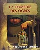 Comédie des ogres (La)