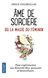 Âme de sorcière ou La magie du féminin