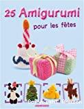 25 Amigurumi pour les fêtes