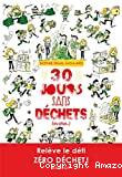 30 jours sans déchets, ou plus