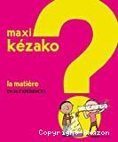 Maxi Kézako 1
