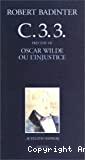C. 3. 3. ; précédé de Oscar Wilde ou L'injustice