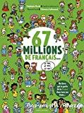 67 millions de français, et moi, et moi, et moi !