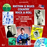 Rythm & blues, country, rock & roll