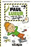 Je suis Paul Lueur mais ça va changer !