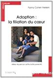 Adoption, la filiation du coeur
