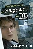 Les Chansons de Raphael en bd