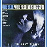 Otis Blue / Otis redding sing soul