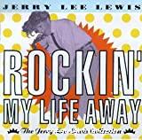Rockin'my life away