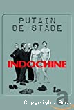 Indochine, putain de stade