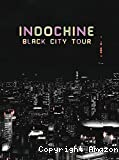 Indochine, Black city tour