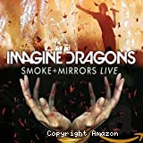 Imagine dragons, Smoke + mirrors live