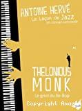 La leçon de Jazz : Thelonious Monk, le griot du be-bop