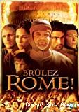 Brûlez Rome !