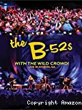 B-52's, With the wild crowd