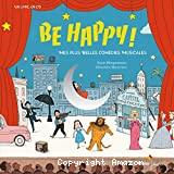 Be Happy ! Mes plus belles comédies musicales
