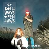 Both ways open jaws